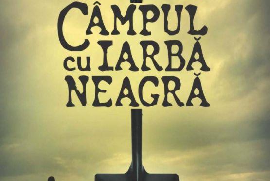 """""""Câmpul cu iarbă neagră"""" - Recomandare de carte"""